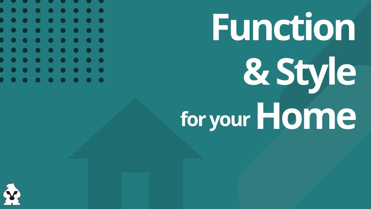 Function and Style for your Home