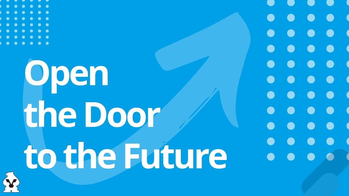 Open the door to the future